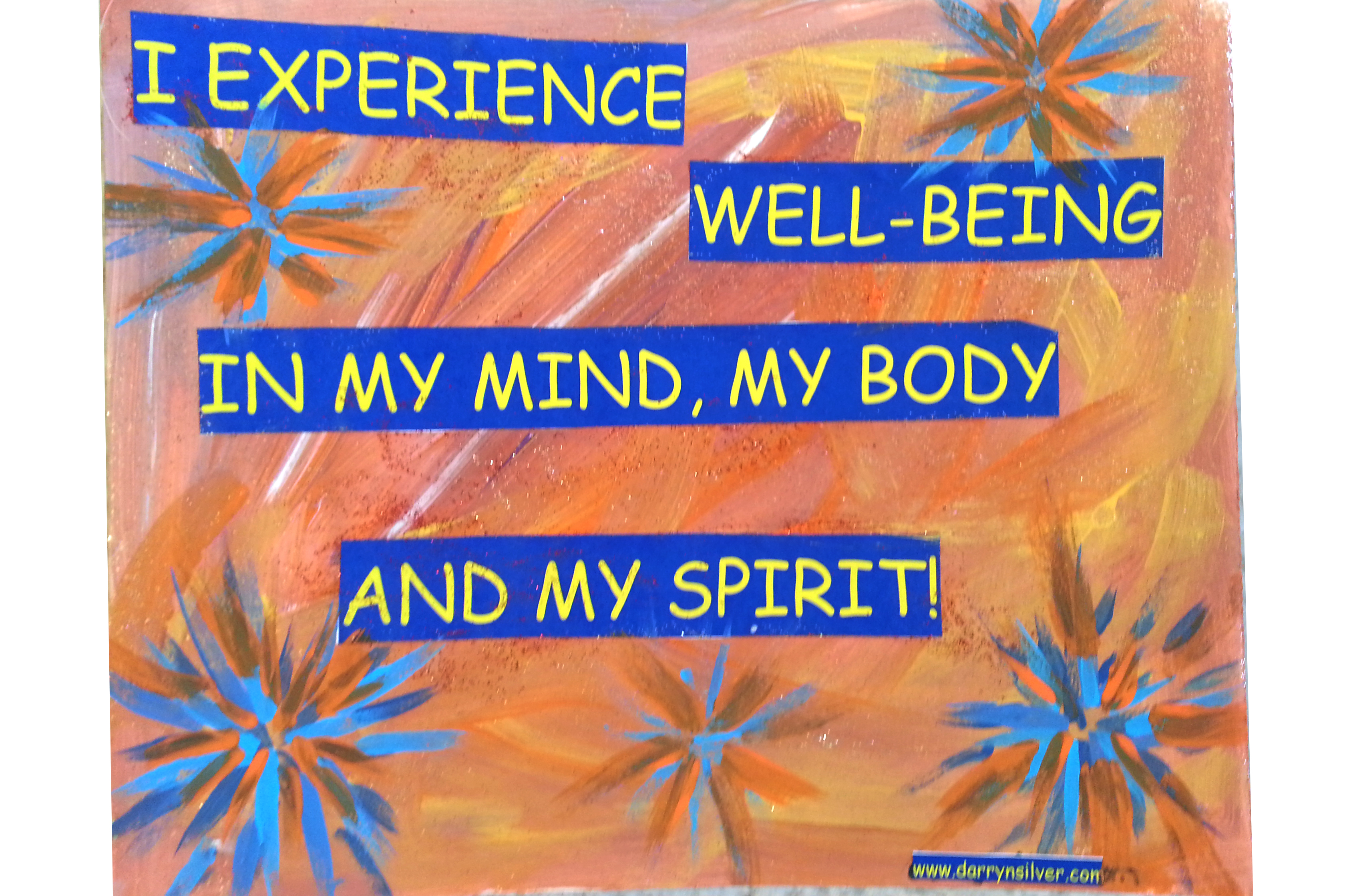 I Experience Wellbeing - Inspirational Sign - Darryn Silver
