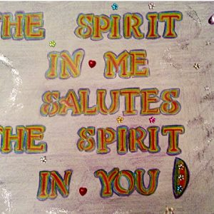 The Spirit in Me Salutes the Spirit in You - Inspirational Sign - Darryn Silver